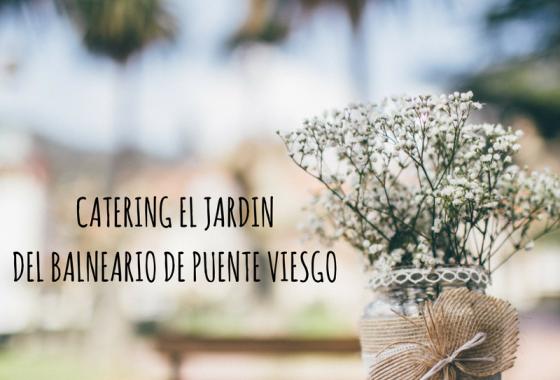 CATERING EL JARDIN BALNEARIO DE PUENTE VIESGO