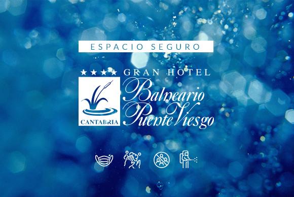 Espacio Seguro - Gran Hotel Balneario de Puente Viesgo